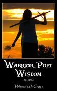 Warrior Poet Wisdom Vol. III: Grace