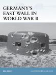 GermanyÂ?s East Wall in World War II