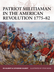 Patriot Militiaman in the American Revolution 1775Â?82