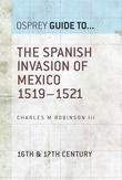 The Spanish Invasion of Mexico 1519Â?1521