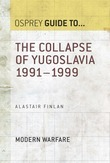 The Collapse of Yugoslavia 1991Â?1999
