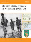 Mobile Strike Forces in Vietnam 1966Â?70