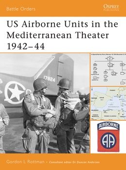 US Airborne Units in the Mediterranean Theater 1942Â?44