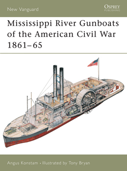Mississippi River Gunboats of the American Civil War 1861Â?65