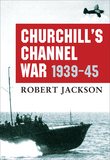 ChurchillÂ?s Channel War