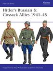 HitlerÂ?s Russian & Cossack Allies 1941Â?45