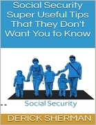 Social Security: Super Useful Tips That They Don't Want You to Know