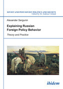 Explaining Russian Foreign Policy Behavior: Theory and Practice