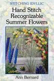 Stitching Idyllic: Hand Stitch Recognizable Summer Flowers