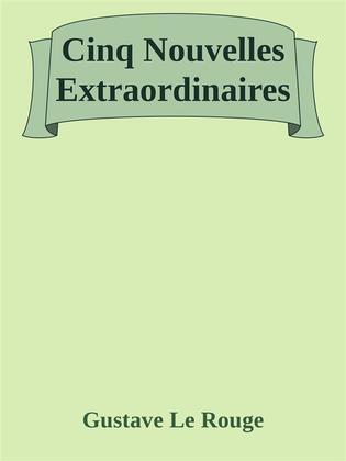 Cinq Nouvelles Extraordinaires