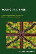 Young and Free: [Post]colonial Ontologies of Childhood, Memory and History in Australia