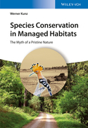 Species Conservation in Managed Habitats: The Myth of a Pristine Nature