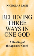 Believing Three Ways in One God: A Reading of the Apostles' Creed