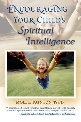 Encouraging Your Child's Spiritual Intelligence