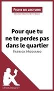 Pour que tu ne te perdes pas dans le quartier de Patrick Modiano (Fiche de lecture)