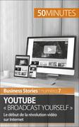 YouTube « Broadcast Yourself »