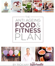 The Anti Ageing Food and Fitness Plan