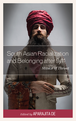 South Asian Racialization and Belonging after 9/11: Masks of Threat