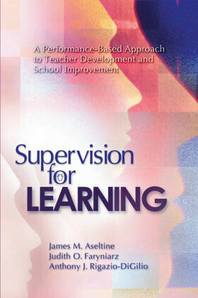 Supervision for Learning: A Performance-Based Approach to Teacher Development and School Improvement