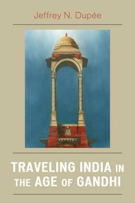 Traveling India in the Age of Gandhi
