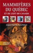 Mammifères du Québec et de l'est du Canada - Édition revue et augmentée