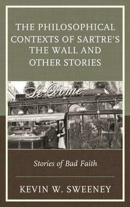 The Philosophical Contexts of Sartre's The Wall and Other Stories