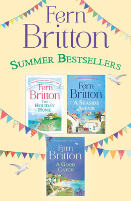 Fern Britton 3-Book Collection: The Holiday Home, A Seaside Affair, A Good Catch