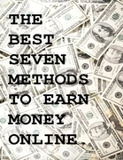 The Best Seven Methods to Earn Money Online