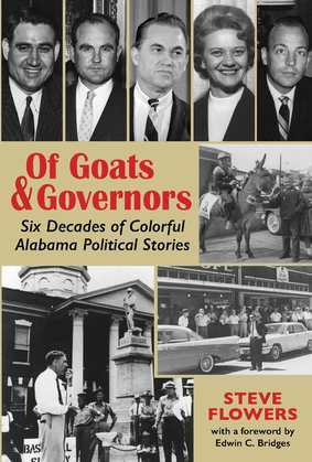 Of Goats & Governors: Six Decades of Colorful Alabama Political Stories