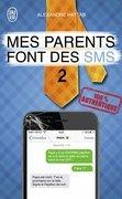 Mes parents font des SMS (Tome 2)