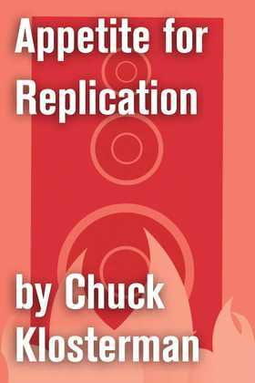 Appetite for Replication