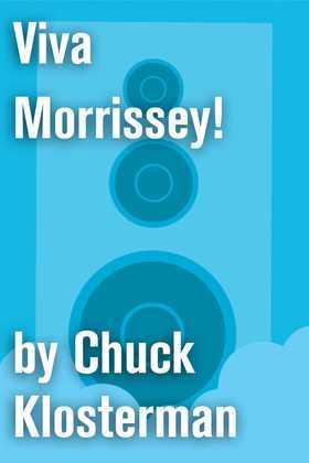 Viva Morrissey!