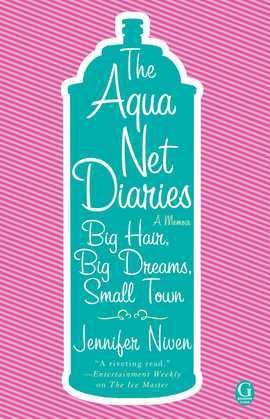 The Aqua Net Diaries