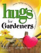 Hugs for Gardeners
