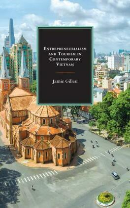 Entrepreneurialism and Tourism in Contemporary Vietnam