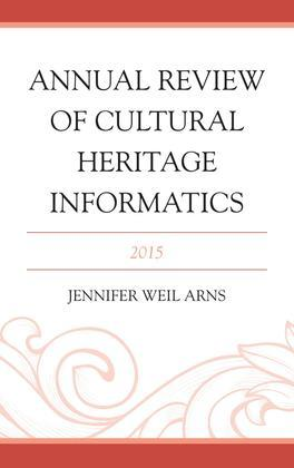 Annual Review of Cultural Heritage Informatics: 2015