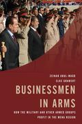 Businessmen in Arms: How the Military and Other Armed Groups Profit in the MENA Region