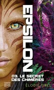 Epsilon 3 - Le secret des chimères