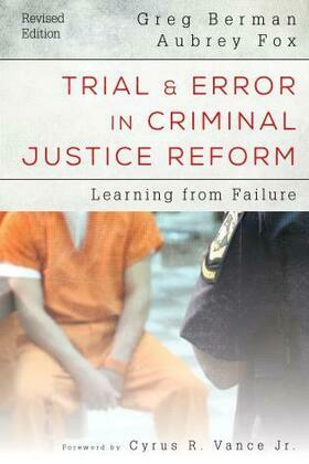 Trial and Error in Criminal Justice Reform: Learning from Failure