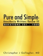 Pure and Simple: Anesthesia Writtens Review III Questions 501 - 1000