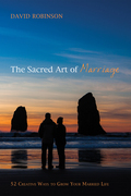 The Sacred Art of Marriage