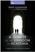 A Glimpse of the Kingdom in Academia