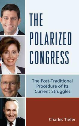 The Polarized Congress: The Post-Traditional Procedure of Its Current Struggles