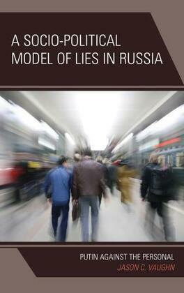 A Socio-Political Model of Lies in Russia: Putin Against the Personal