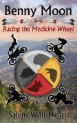 Benny Moon: Racing the Medicine Wheel