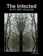 The Infected: An H1-2M1 Chronicle