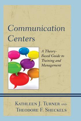 Communication Centers: A Theory-Based Guide to Training and Management
