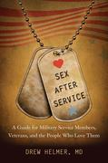 Sex after Service: A Guide for Military Service Members, Veterans, and the People Who Love Them