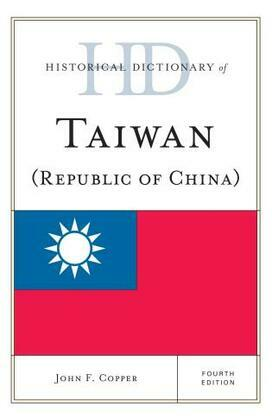 Historical Dictionary of Taiwan (Republic of China)