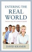 Entering the Real World: Timeless Ideas Not Learned in School